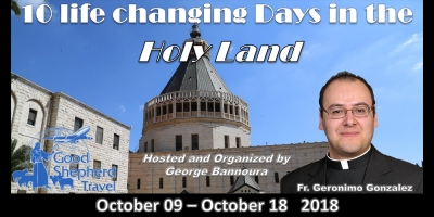10 Life Changing Days in the Holy Land from Denver, Co.- October 09 – 18, 2018 - Fr. Geronimo Gonzalez