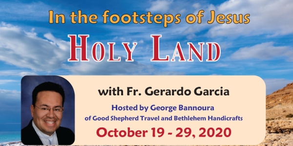 11 Days In the footsteps of Jesus - The Holy Land from Denver, CO - October 19 - 29, 2020 - Fr. Gerardo Garcia