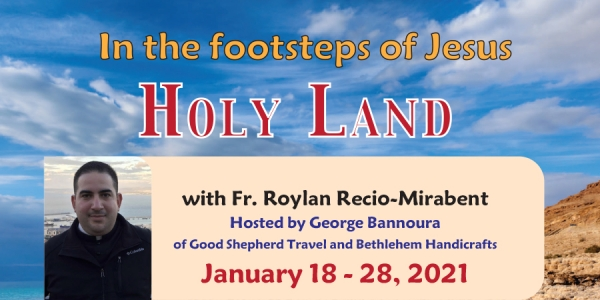 11 Days to the Holy Land - In the footsteps of jesus from Denver, CO - January 18-28, 2021 - Fr. Roylan Recio-Mirabent