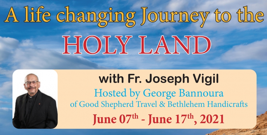 11 Days life changing journey to the Holy Land from Denver - June 07-17, 2021 - Fr. Joseph Vigil