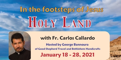 11 Days to the Holy Land - In the footsteps of jesus from Denver, CO - January 18-28, 2021 - Fr. Carlos Callardo