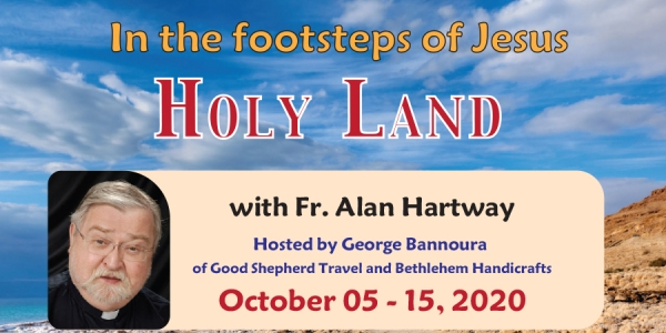 11 Days in the footsteps of Jesus the Holy Land from Denver, CO - October 05-15, 2020 - Fr. Alan Hartway