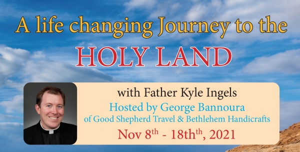 11 Days life Changing Journey to the Holy Land from Denver, CO - November 12-22, 2020 - Fr. Kyle Ingels