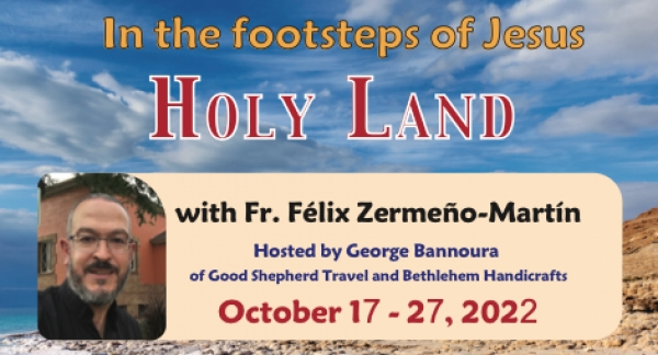 11 Days In the footsteps of Jesus - The Holy Land from Denver, CO - October 19-29, 2020 - Fr. Félix Zermeño-Martín