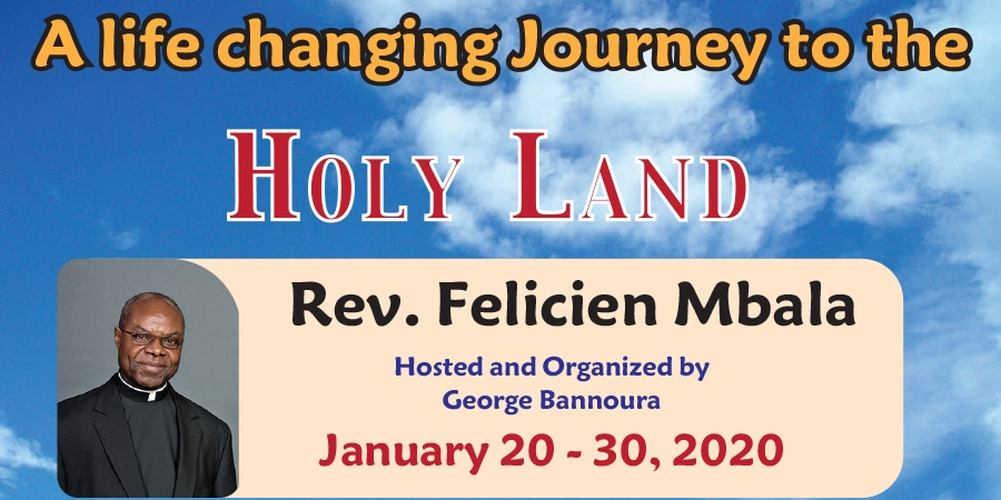 11 Days Life Changing Journey to the Holy Land from Denver, CO - January 20-30, 2020 - Rev. Felicien Mbala