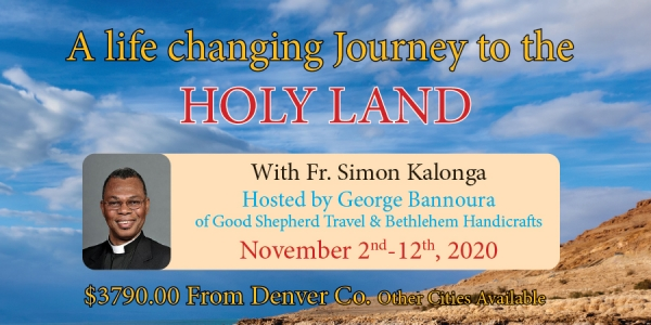 11 Days life Changing Journey to the Holy Land from Denver, CO - November 2nd - 12th, 2020 - Fr. Simon Kalonga