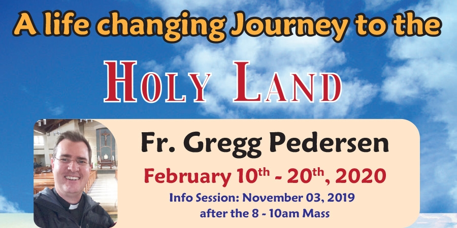 11 Days life Changing Journey to the Holy Land from Denver, CO - February 10th-20th, 2020 - Fr. Gregg Pedersen