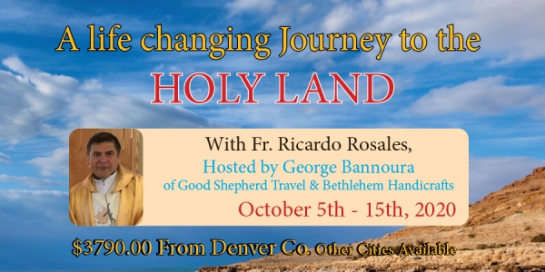 11 Days life Changing Journey to the Holy Land from Denver, CO - October 5th - 15th, 2020 - Fr. Ricardo Rosales