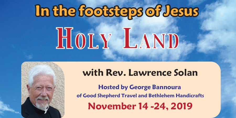 11 Days In the footsteps of Jesus to the Holy Land from Denver - November 14-24, 2019 - Fr. Rev. Lawrence Solan