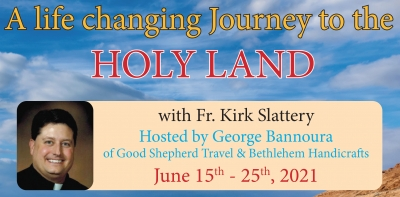 11 Days Pilgrimage to the Holy Land - September 21 - October 01, 2020 - Fr. Kirk Slattery