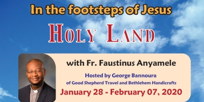 11 Days In the Footsteps of Jesus - Holy Land - from Denver - Jan. 28 - Feb. 07, 2020 - Fr. Faustinus Anyamele