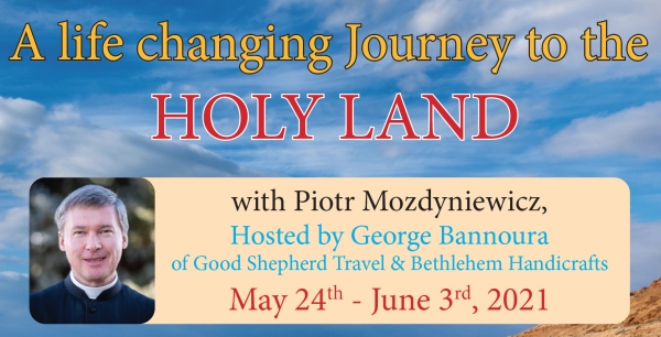 11 Days life changing Journey to the Holy Land from Denver, CO - September 07 - 17, 2020 - Rev. Piotr Mozdyniewicz