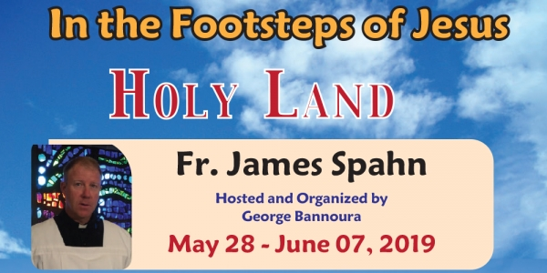 11 Days In the Footsteps of Jesus - Holy Land - from Denver, CO - May 28 - June 07, 2019 - Fr. James Spahn