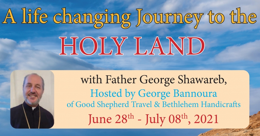 11 Days to the Holy Land In the Footsteps of Jesus from Denver - June 28 - July 8, 2021 - Fr. George Shawareb