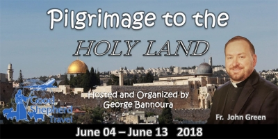 10 Day Pilgrimage to the Holy Land - June 04- June 13 2018